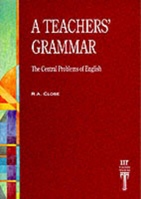 Teacher's Grammar: The Central Problems of English (Paperback)