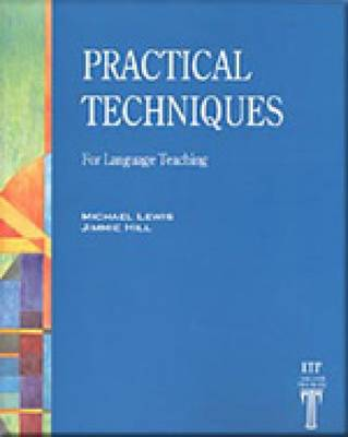 Practical Techniques: For Language Teaching (Paperback)