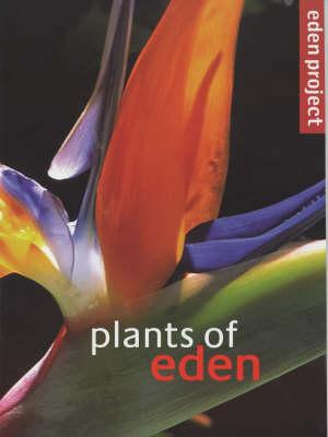 Plants of Eden - Eden project (Paperback)