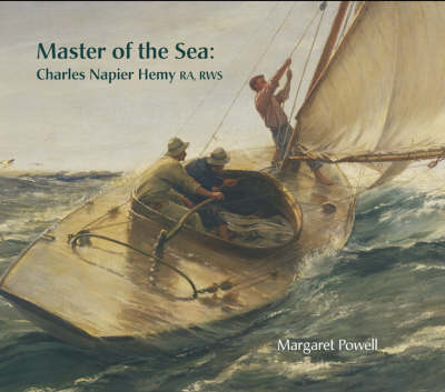 Master of the Sea: Charles Napier Hemy RA, RWS (Hardback)