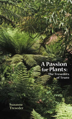 A Passion for Plants: The Treseders of Truro (Hardback)