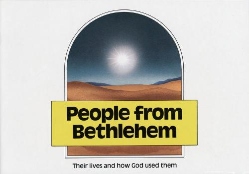 People From Bethlehem: Their lives and how God used them (Book)