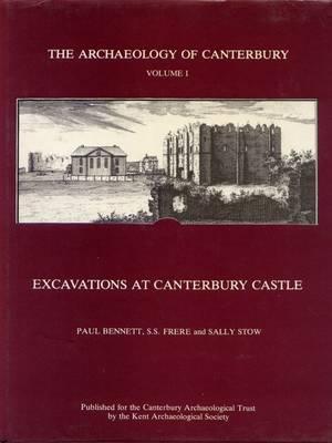 Excavations at Canterbury Castle (Hardback)