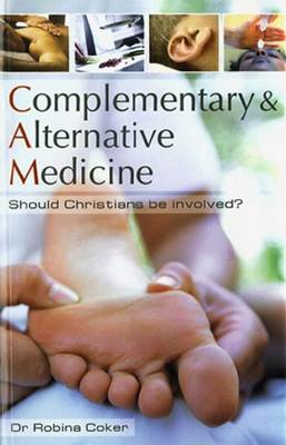 Complementary and Alternative Medicine: Should Christians be Involved? (Paperback)