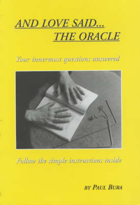 And Love Said ... the Oracle: All Your Innermost Questions Answered (Paperback)