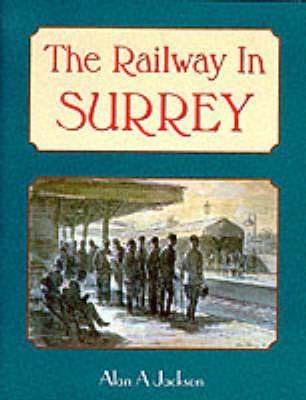 The Railway in Surrey (Hardback)