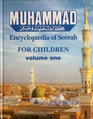 Muhammad: v. 1: Encyclopaedia of Seerah, for Children (Hardback)