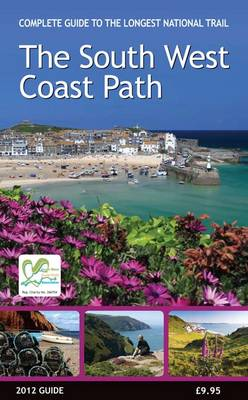The South West Coast Path 2012 Guide 2012 (Paperback)