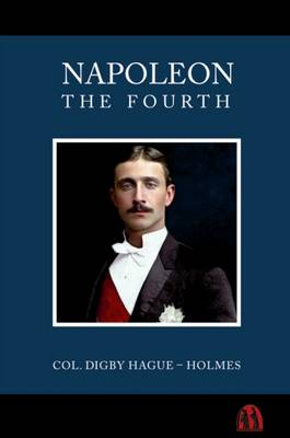 Napoleon the Fourth (Hardback)