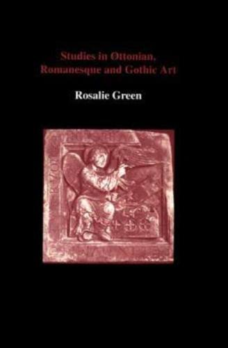 Studies in Ottonian, Romanesque and Gothic Art (Hardback)