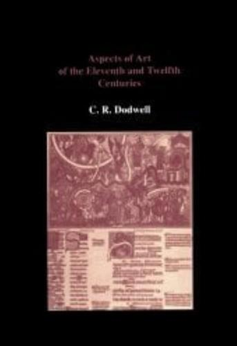 Aspects of Art of the Eleventh and Twelfth Centuries (Hardback)