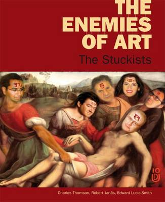 The Enemies of Art: The Stuckists (Paperback)