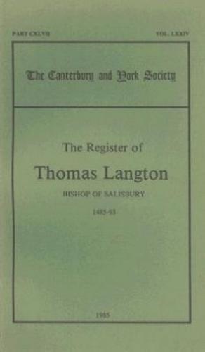 The Register of Thomas Langton, Bishop of Salisbury, 1485-93 - Canterbury & York Society v. 74 (Paperback)