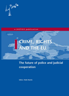 Crime, Rights and the EU: The Future of Police and Judicial Cooperation (Paperback)