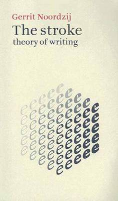 The Stroke: Theory of Writing (Paperback)