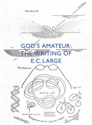 God's Amateur: The Writing of EC Large (Paperback)