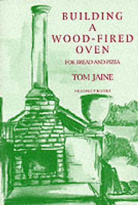 Building a Wood-fired Oven for Bread and Pizza (Paperback)