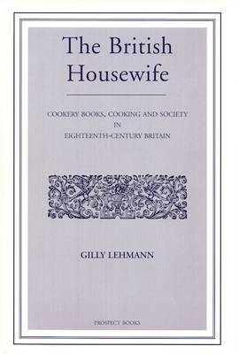British Housewife: v. 6: The Cook, Housekeeper's and Gardiner's Companion (Paperback)