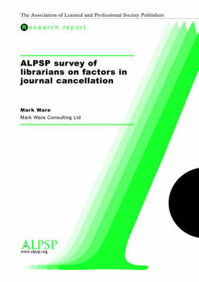 ALPSP Survey of Librarians on Factors in Journal Cancellation (Paperback)