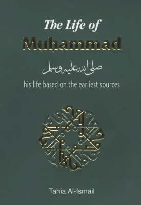 The Life of Muhammad - Hadith & Seerah (Paperback)