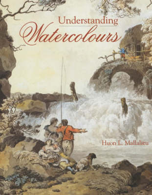 Understanding Watercolours (Hardback)