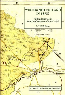 Who Owned Rutland in 1873?: Rutland Entries in Return of Owners of Land 1873 - Occasional Paper No. 9 (Paperback)