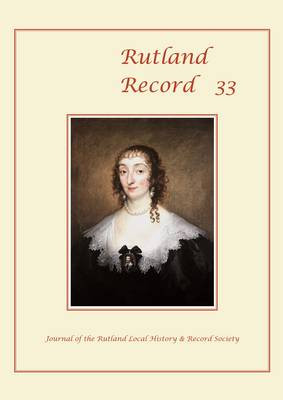 Rutland Record: No.33: Journal of the Rutland Local History & Record Society (Paperback)