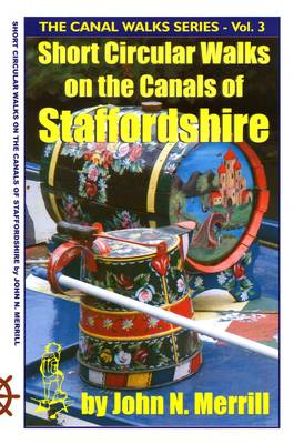 Canal Walks: Short Circular Walks on the Canals of Staffordshire v. 3 - Canal Walk Guides (Spiral bound)
