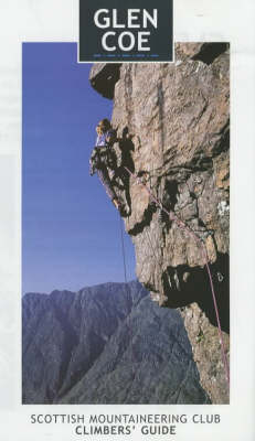Glen Coe: Rock and Ice - Scottish Mountaineering Club Climbers' Guide (Paperback)