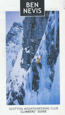 Ben Nevis: Rock and Ice Climbs - Scottish Mountaineering Club Climbers' Guide (Paperback)