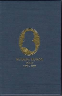 Robert Burns, Poet 1759-1796: Complete Poetical Works and Biography (Hardback)