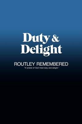 Duty & Delight: Routley Remembered (Paperback)