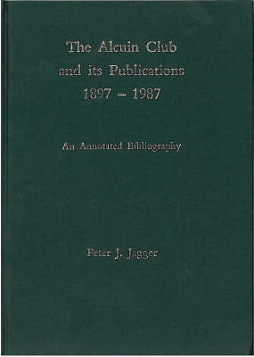 The Alcuin Club and Its Publications 1897 to 1987 (Paperback)