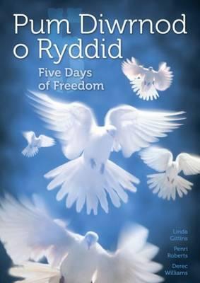 Pum Diwrnod o Ryddid/Five Days of Freedom (Paperback)