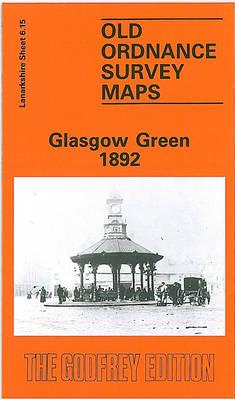 Glasgow Green 1892: Lanarkshire Sheet 6.15 - Old O.S. Maps of Glasgow (Sheet map, folded)
