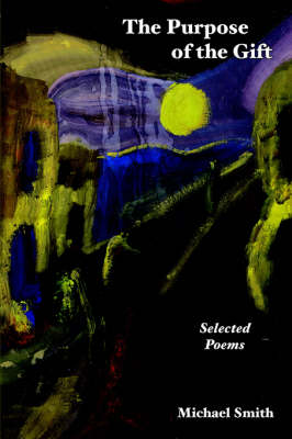 The Purpose of the Gift: Selected Poems (Paperback)