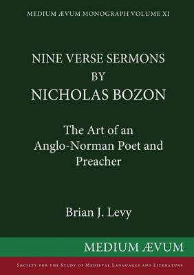 Nine Verse Sermons by Nicholas Bozon: The Art of an Anglo-Norman Poet and Preacher (Paperback)