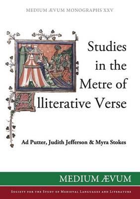 Studies in the Metre of Alliterative Verse - Medium Aevum Monographs (Paperback)