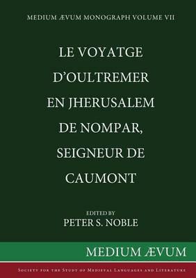 Le Voyatge D'Oultremer En Jherusalem de Nompar, Seigneur de Caumont (Paperback)