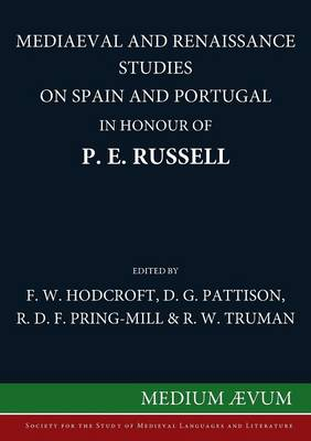 Mediaeval and Renaissance Studies on Spain and Portugal in Honour of P. E. Russell (Paperback)