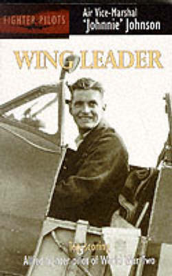 Wing Leader: Top-scoring Allied Fighter Pilot of World War Two - Fighter pilots (Paperback)