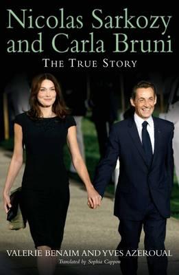 Nicolas Sarkozy And Carla Bruni: The True Story (Paperback)
