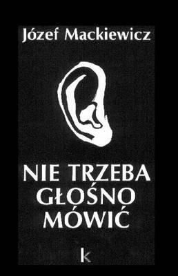 Nie Trzeba Glosno Mowic: Powiesc - Dziela v. 8 (Paperback)