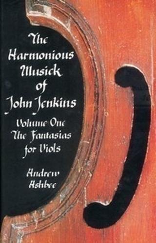 The Harmonious Musick of John Jenkins I: The Fantasias for Viols (Paperback)