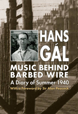 Music behind Barbed Wire: A Diary of Summer 1940 (Hardback)