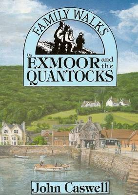 Family Walks on Exmoor and the Quantocks - Family Walks S. (Paperback)