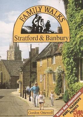 Family Walks Around Stratford and Banbury - Family Walks S. (Paperback)