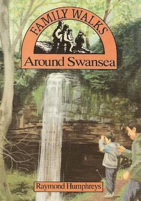 Family Walks Around Swansea - Family Walks S. (Paperback)
