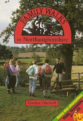 Family Walks in Northamptonshire - Family Walks S. (Paperback)