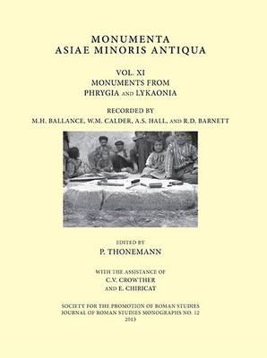 Monumenta Asiae Minoris Antiqua Vol. XI - JRS Monograph 12 (Hardback)